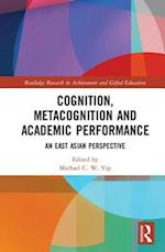 Cognition, Metacognition and Academic Performance (Routledge Research in Achievement and Gifted Education)