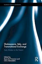 Transnational Exchange Between Shakespeare and Italy (Routledge Studies in Shakespeare)