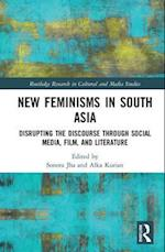 New Feminisms in South Asian Social Media, Film, and Literature (Routledge Research in Cultural and Media Studies)