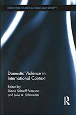 Domestic Violence in International Context (Routledge Studies in Crime and Society)