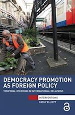 Democracy Promotion as Foreign Policy (Interventions)