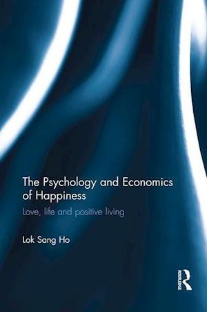 The Psychology and Economics of Happiness