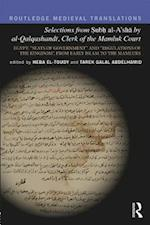 Selections from Subh al-A'sha by al-Qalqashandi, Clerk of the Mamluk Court (Routledge Medieval Translations)