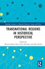 Transnational Regions in Historical Perspective (Routledge Advances in Regional Economics Science and Policy)