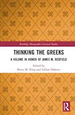 Thinking the Greeks (Routledge Monographs in Classical Studies)