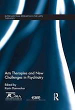 Arts Therapies and New Challenges in Psychiatry (International Research in the Arts Therapies)