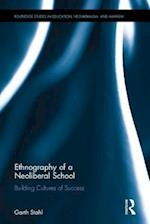 Ethnography of a Neoliberal School (Routledge Studies in Education Neoliberalism and Marxism, nr. 14)