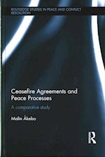 Ceasefire Agreements and Peace Processes (Routledge Studies in Peace and Conflict Resolution)