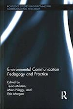 Environmental Communication Pedagogy and Practice (Routledge Studies in Environmental Communication and Media)