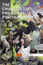 The Emancipatory Project of Posthumanism (Interventions)