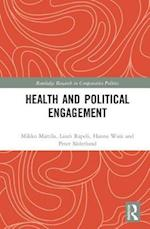 Health and Political Engagement (Routledge Research In Comparative Politics)