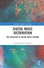 Digital Music Distribution (Routledge Advances in Sociology)