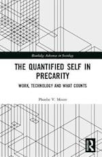 The Quantified Self in Precarity (Routledge Advances in Sociology)
