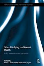 School Bullying and Mental Health (The Mental Health and Well Being of Children and Adolescents)