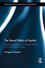 The Sexual Politics of Asylum (Routledge Advances in Critical Diversities)