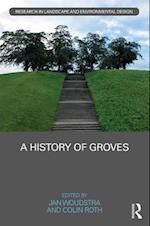 A History of Groves (Routledge Research in Landscape and Environmental Design)
