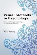 Visual Methods in Psychology : Using and Interpreting Images in Qualitative Research