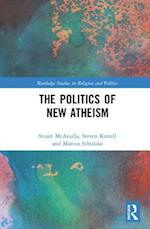 The Politics of New Atheism (Routledge Studies in Religion and Politics)