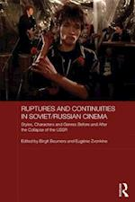 Ruptures and Continuities in Soviet/Russian Cinema (Routledge Contemporary Russia and Eastern Europe Series )