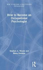 How to Become an Occupational Psychologist (How to Become a Practitioner Psychologist)