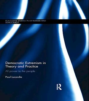 Democratic Extremism in Theory and Practice