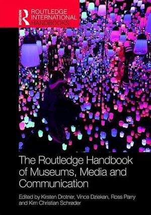 The Routledge Handbook of Museums, Media and Communication
