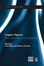 Irregular Migrants (Ethnic and Racial Studies)