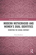 Modern Motherhood and Women's Dual Identities (Routledge Research in Gender and Society)