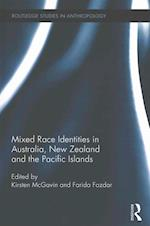 Mixed Race Identities in Australia, New Zealand and the Pacific Islands (Routledge Studies in Anthropology)