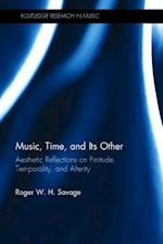 Music, Time, and Its Other (Routledge Research in Music)