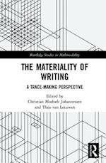 The Materiality of Writing (Routledge Studies in Multimodality)