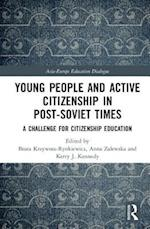 Young People and Active Citizenship in Post-Soviet Times (Asia Europe Education Dialogue)