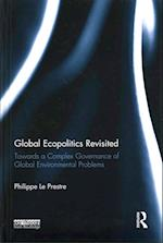 Global Ecopolitics Revisited af Philippe Le Prestre