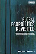 Global Ecopolitics Revisited af Philippe Le Prestre