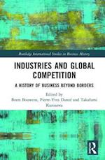 Industries and Global Competition (Routledge International Studies in Business History)