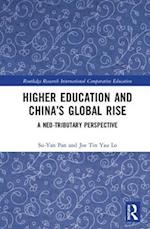 Higher Education and China's Global Rise (Routledge Research in International and Comparative Education)