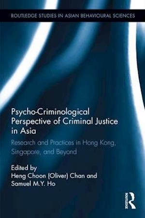 Bog, hardback Psycho-Criminological Perspective of Criminal Justice in Asia af Heng Choon (Oliver) Chan
