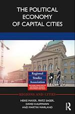 The Political Economy of Capital Cities (Regions and Cities)