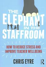 The Elephant in the Staffroom af Chris Eyre