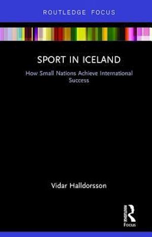 Bog, hardback Sport in Iceland af Vidar Halldorsson