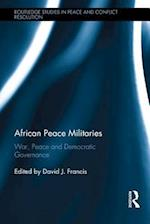 African Peace Militaries (Routledge Studies in Peace and Conflict Resolution)