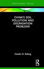 China's Soil Pollution and Degradation Problems
