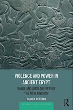 Violence and Power in Ancient Egypt (Routledge Studies in Egyptology)