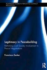 Legitimacy in Peacebuilding (Routledge Studies in Peace and Conflict Resolution)