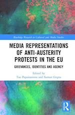 Media Representations of Anti-Austerity Protests in the EU (Routledge Research in Cultural and Media Studies)