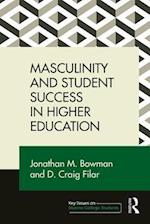 Masculinity and Student Success in Higher Education (Key Issues on Diverse College Students)