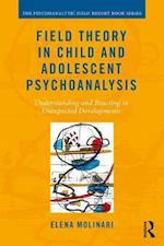 Field Theory in Child and Adolescent Psychoanalysis (Psychoanalytic Field Theory Book Series)