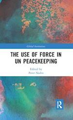 The Use of Force in UN Peacekeeping (Global Institutions)