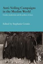 Anti-Veiling Campaigns in the Muslim World (Durham Modern Middle East and Islamic World Series)