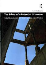 The Ethics of a Potential Urbanism (Design and the Built Environment)